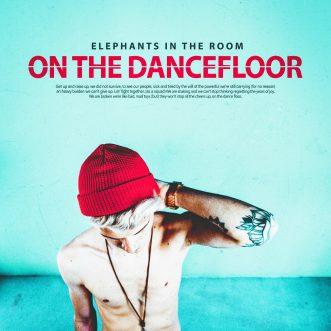 "ELEPHANTS IN THE ROOM –  ""On the Dancefloor"""